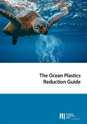 World Oceans Day – EIB publishes new Ocean Plastics Reduction Guide